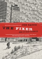 The Fixer, by Joe Sacco