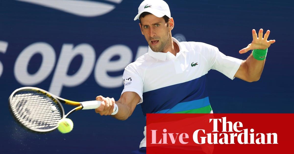 US Open 2021: Novak Djokovic v Kei Nishikori – live!