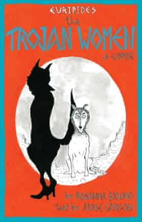 Anne Carson's The Trojan Women- A Comic (Bloodaxe)