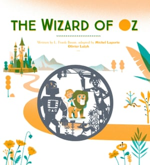 The Wizard of Oz adapted by Michel Laporte and Olivier Latyk