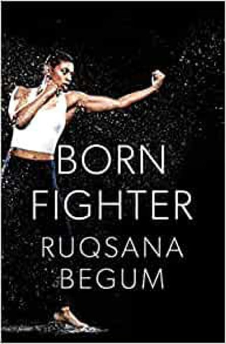 Born Fighter by Ruqsana Begum
