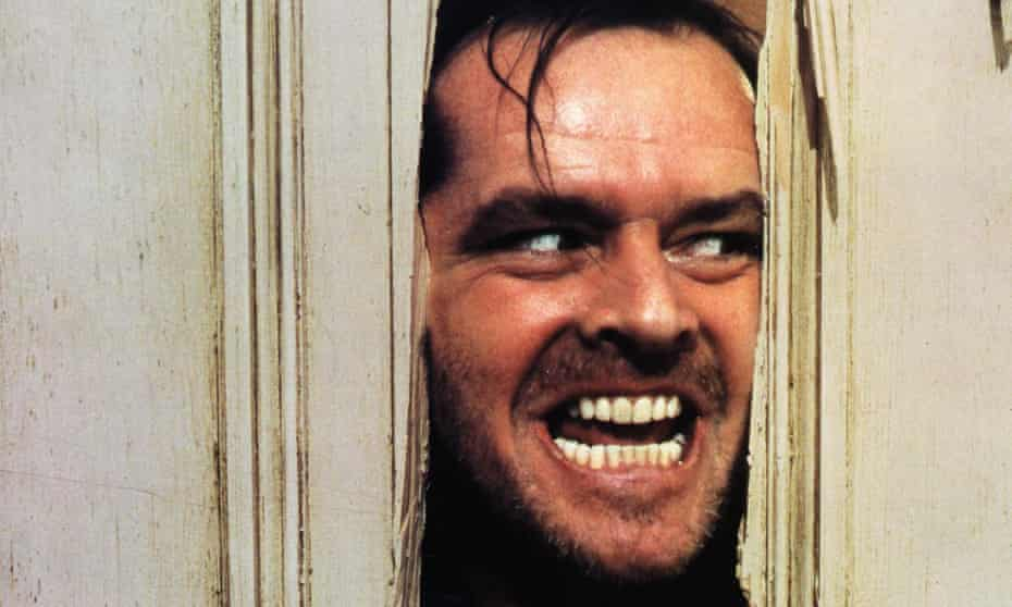 'I'm not gonna hurt ya. I'm just gonna bash your brains in' … Jack Nicholson in The Shining.