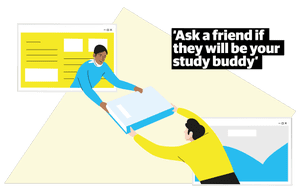 Quote: 'Ask a friend if they will be your study buddy'