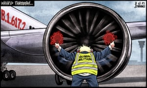Ben Jennings cartoon 17/5/21: Boris Johnson as air marshal wearing 'Global Britain' jacket, about to be sucked into engine of plane marked B.1.617.2