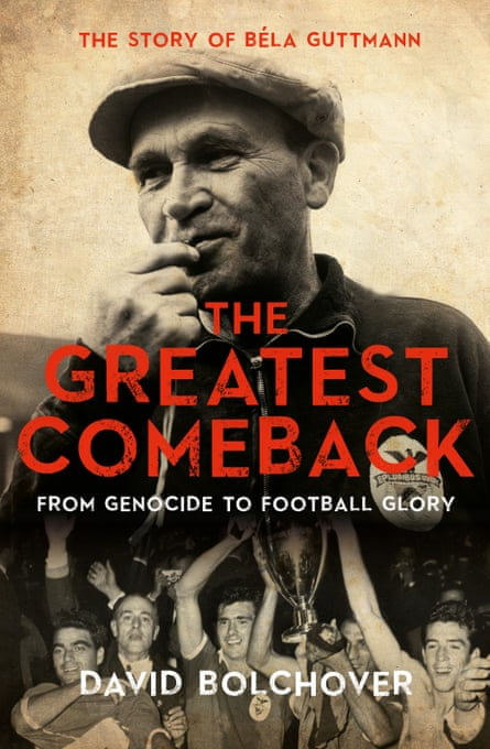 The Greatest Comeback, The Story of Béla Guttmann is published by Biteback Publishing.