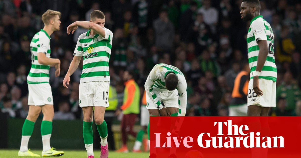 Celtic crash out of Champions League, Carabao Cup draw: clockwatch – as it happened