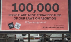 Both Lives Matter poster in Northern Ireland, saying '100,000 people are alive today because of our laws on abortion'