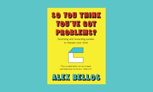 So You Think You've Got Problems? By Alex Bellos