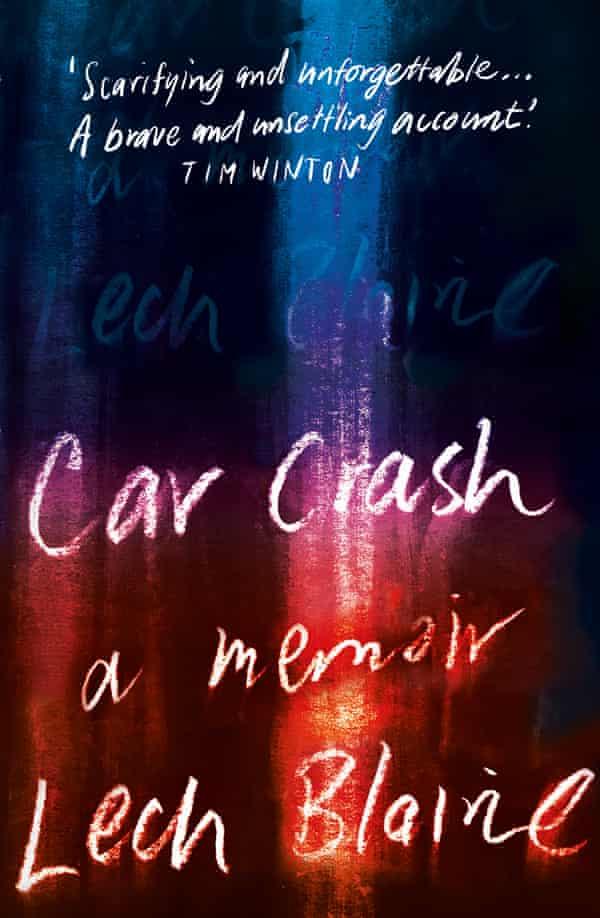 Car Crash by Lech Blaine, out April 2021 through Black Inc
