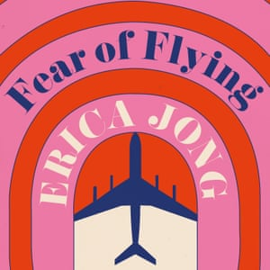 Fear of Flying by Erica Jong – read the first chapter | Books | The