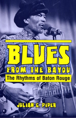 Julian Piper's book, Blues from the Bayou, was published in 2016