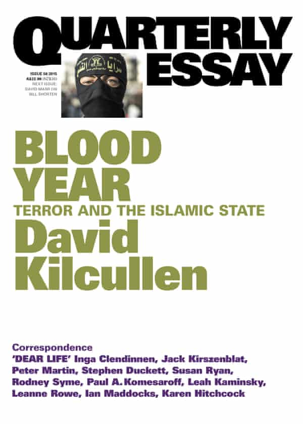 Quarterly Essay - Blood Year: Terror and the Islamic State by David Kilcullen