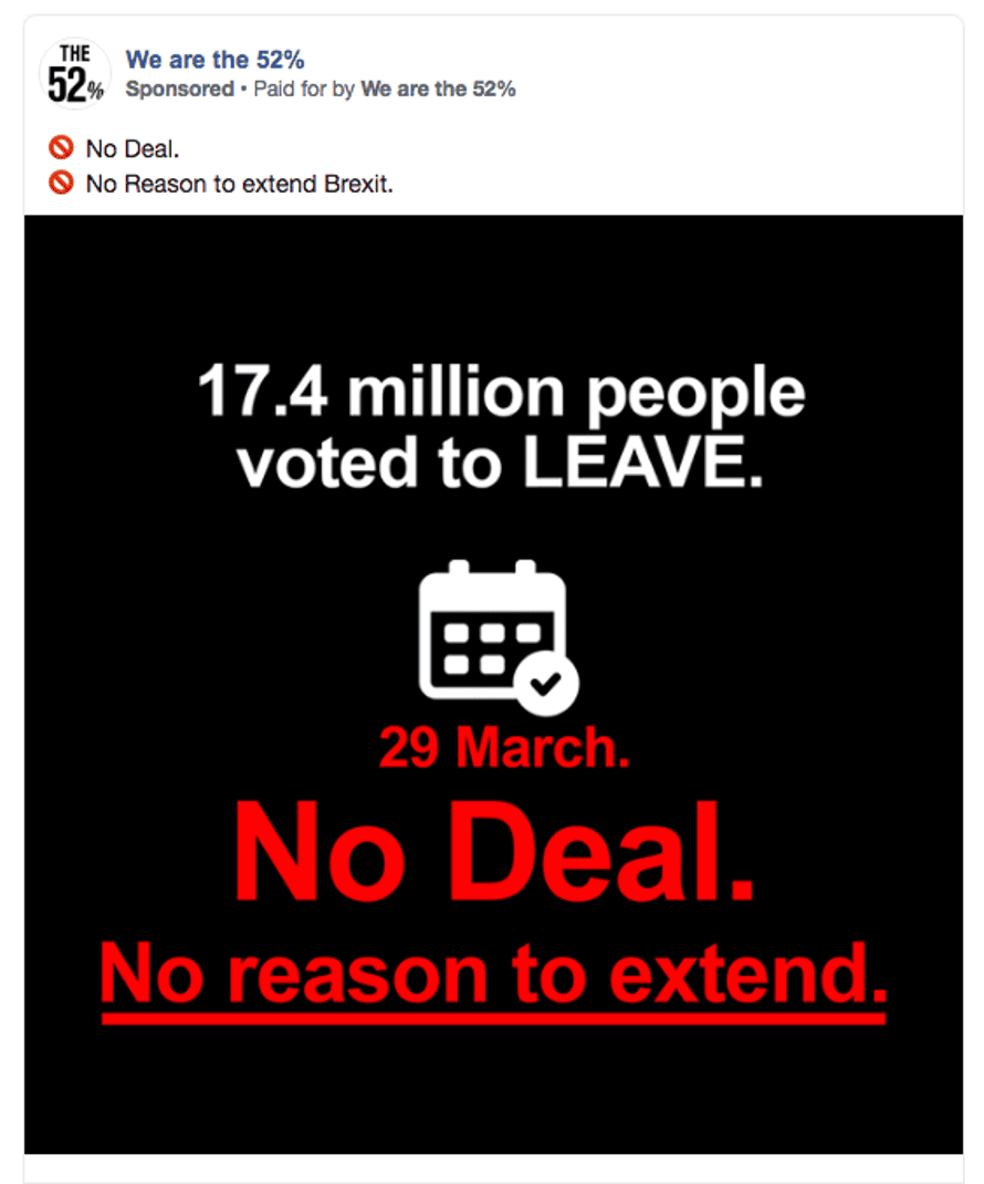 A Facebook ad demanding a hard no-deal Brexit posted by the We are the 52% campaign group