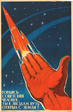 'Be proud, Soviet citizen, You've opened the road to the stars from Earth', poster by Michael Solovyov.