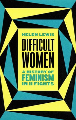 difficult-women-a-history-of-feminism-in-11-fights