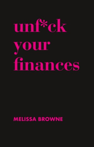 Cover image for Unfuck your Finances by Melissa Browne