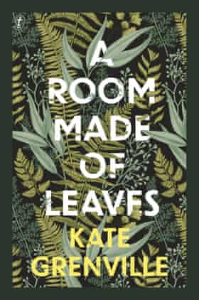 Cover image for Kate Grenville's 2020 novel, A Room Made of Leaves