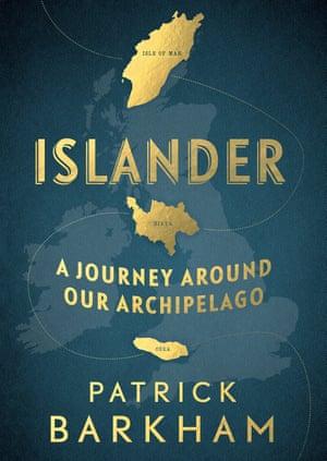 Islander: A Journey Around Our Archipelago Hardcover – 5 Oct 2017 by Patrick Barkham