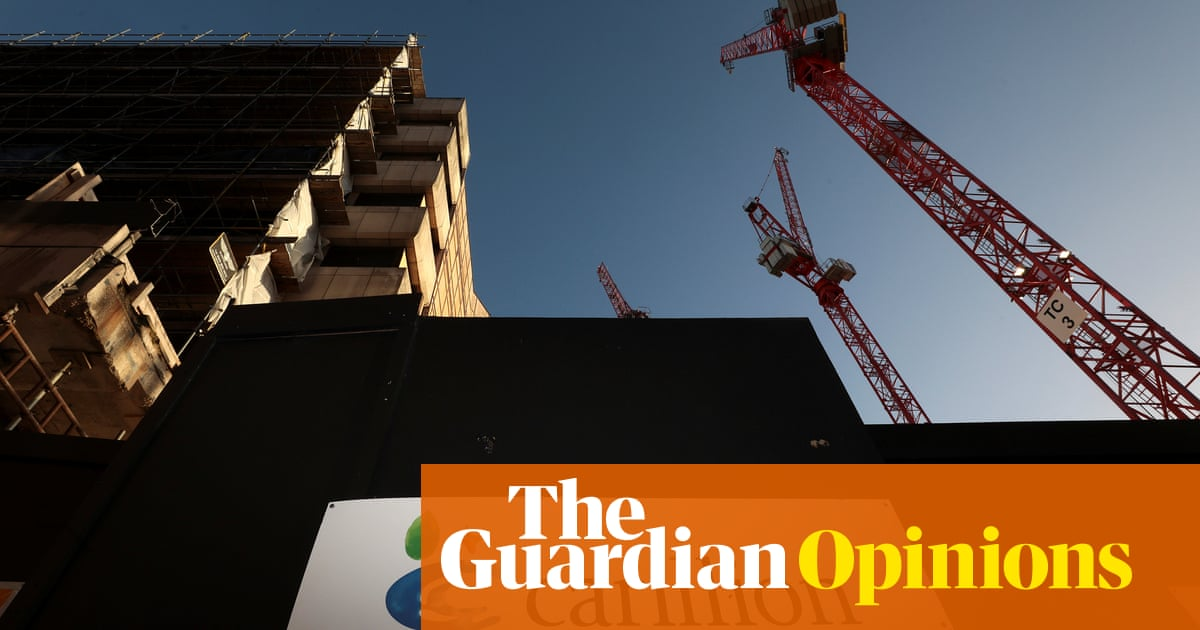 I Hope This Crane Is Just Hiding Other >> The Guardian View On Carillion S Collapse No Hiding Place