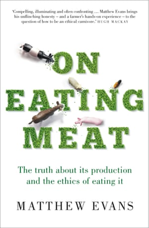 Cover image for On Eating Meat by Matthew Evans