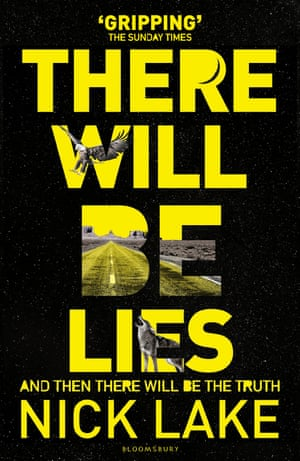 There Will Be Lies by Nick Lake (Bloomsbury)