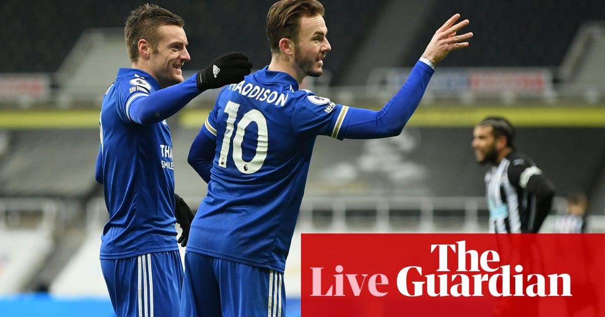 Newcastle 1-2 Leicester: Premier League – live!