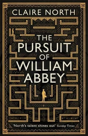 The Pursuit of William Abbey. Claire North