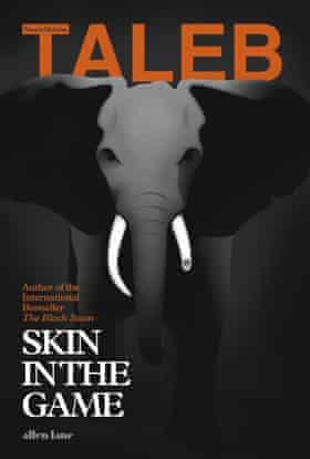 Skin in the Game by Nassim Nicholas Taleb (Allen Lane, £20)