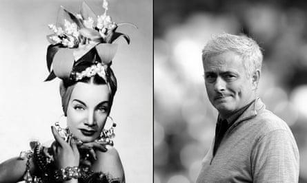 Carmen Miranda and Jose Mourinho