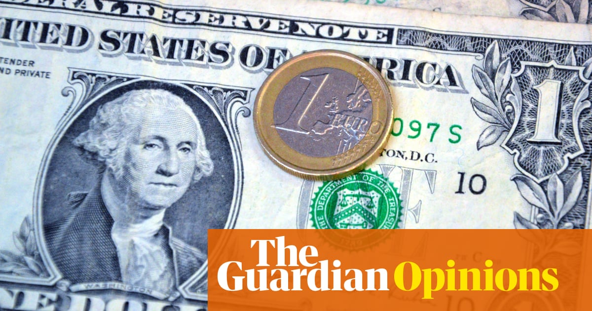 Forget doom-laden headlines, the dollar has not gone into terminal decline | Barry Eichengreen | Business | The Guardian