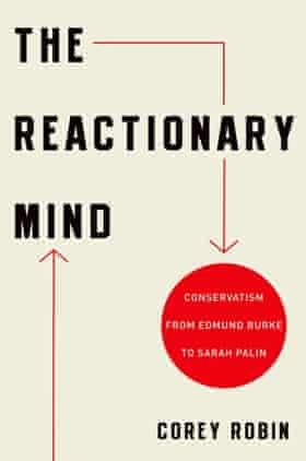 The Reactionary Mind by Corey Robin