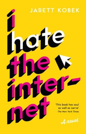 Book cover for I Hate the Internet by Jarett Kobek
