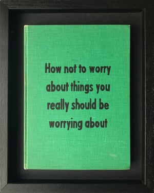How Not to Worry About Things You Really Should Be Worrying About from Art Therapy by Johan Deckmann
