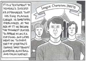 A tribute to Howard KendallI developed an interest in football during the time when Howard Kendall's Everton were the best team in the land. Kendall's exciting, attacking side left an indelible mark on my memory, and this cartoon was written after his death in 2015.Published: 20 October 2015