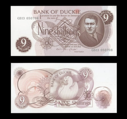 A fake nine                    shillings note of the 'Bank of Duckie' features the                    gangster Ronnie Kray instead of the Queen.