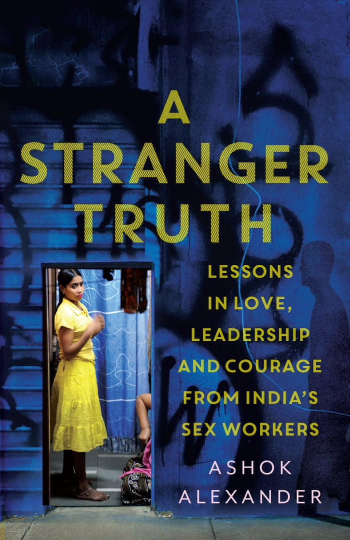 The untold story of how India's sex workers prevented an Aids epidemic |  Global development | The Guardian
