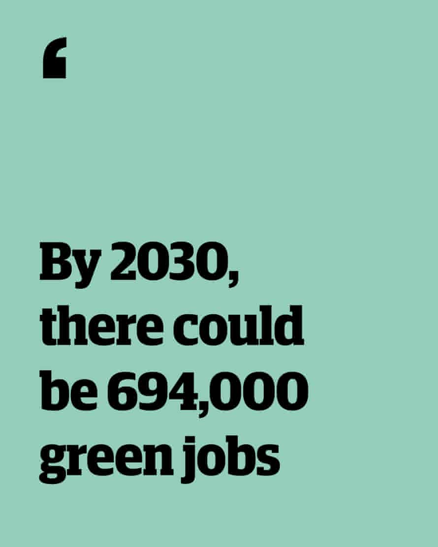 Quote: 'By 2030, there could be 694,000 green jobs'