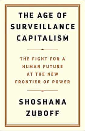 The Age of Surveillance Capitalism by Shoshana Zuboff.