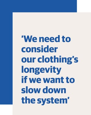 """Quote: """"We need to consider our clothing's longevity if we want to slow down the system"""""""