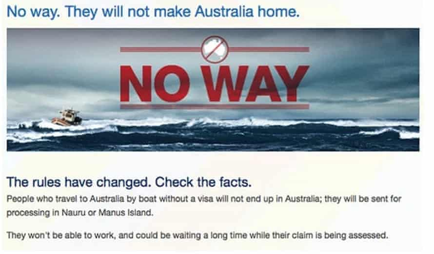 A campaign by the Australian government in 2014 stressed that those making the crossing by boat would never be able to settle in the country.
