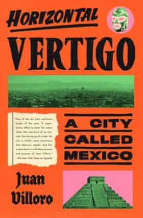 Book cover of Juan Villoro's Horizontal Vertiog: A city called Mexico