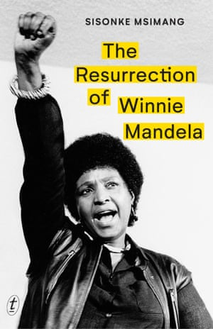 Book cover of Resurrection of Winnie Mandela by Sisonke Msimang
