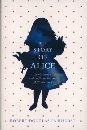 The Story Of Alice Robert by Douglas Fairhurst
