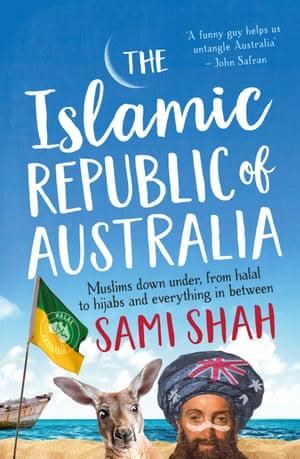 Sami Shah's 2016 radio series on Islam in Australia was followed by a book, Islamic Republic of Australia