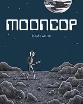 Mooncop by Tom Gauld (September, Drawn & Quarterly)