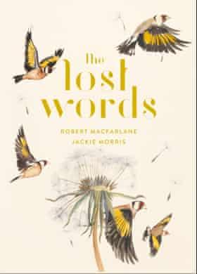The Lost Words by Robert Macfarlane and Jackie Morris