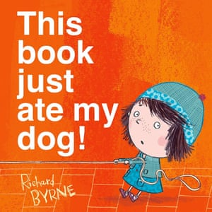 This Book Just Ate My Dog! illustrated and written by Richard Byrne (Oxford University Press)