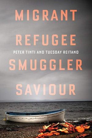 Migrant, Refugee, Smuggler, Saviour, by Peter Tinti and Tuesday Reitano
