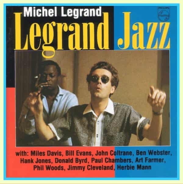 Credibility … Legrand Jazz allowed the composer to work with American greats including Miles Davis.