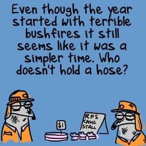 """Even though the year started with terrible bushfires it still seems like it was a simpler time. Who doesn't hold a hose?"""